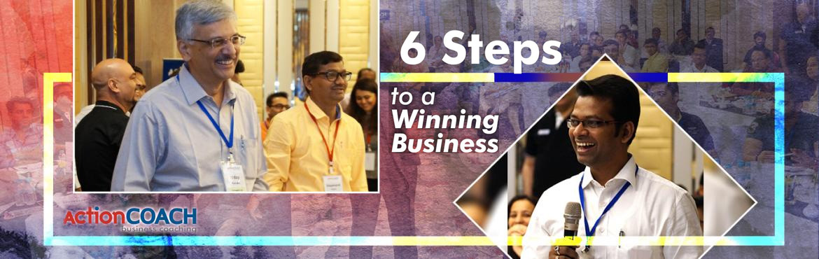 Book Online Tickets for 6 Steps to a Winning Business, Pune. Overview  ActionCOACH™is committed to delivering business growth to SMEs in India.The Six Steps to a Winning Business is one of our most powerful workshops that is specifically geared towards CEOs, Directors and Entrepreneurs