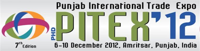 Book Online Tickets for PITEX 2012 , Amritsar. PHD Chamber of Commerce is Organising PITEX Punjab International Trade Expo at Amritsar from 6 – 10 December, 2012. The Government of Punjab will be the 'Host State'.   PITEX – 12 will be an opportunity for