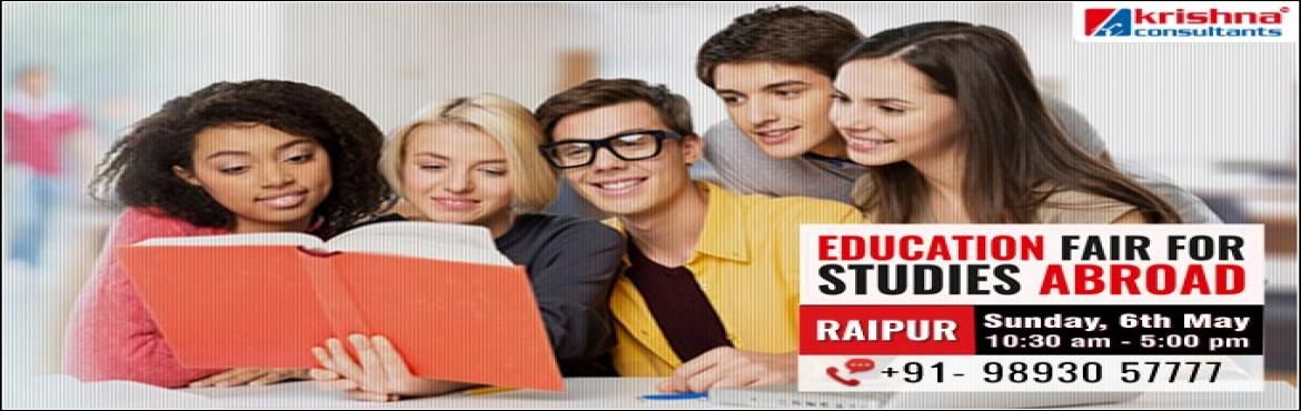 Book Online Tickets for Study Abroad Education Fair in Raipur on, Raipur.   Study Abroad Opportunity for Students and young professionals, now in Raipur and Chhattisgarh.   Students from Raipur and Chhattisgarh region now have a golden opportunity to get advice and plan their education in the top Institutions and