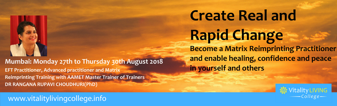Book Online Tickets for Matrix Re-imprinting Practitioner Traini, Mumbai. Matrix Reimprinting training for real and rapid change Four days transformational training with Dr Rangana Rupavi Choudhuri (PhD) Monday August 27th - Thurday August 30th 2018, 9am - 6.30pm The Club, D.N. Nagar, Andheri West, Mumbai 40