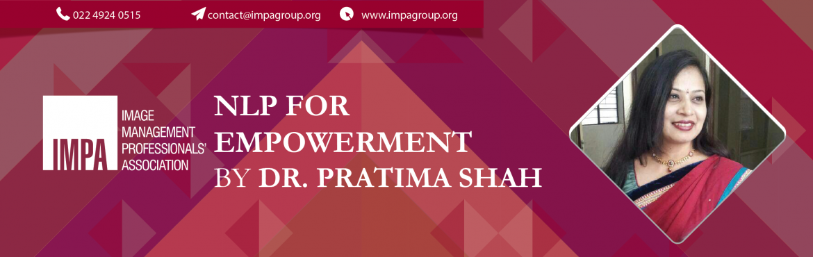 Book Online Tickets for NLP for Empowerment, Surat. NLP For Empowerment With Dr. Pratima Shah  Pratima Shah is a certified NLP practitioner and a Soft Skills Trainer. She deals in healing people through NLP for various issues like traumas, lack of self-confidence, self-esteem, anxiety, & phobias.