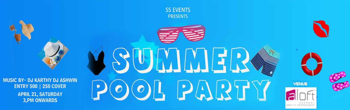 Book Online Tickets for Summer Pool Party @ ALOFT, Sholinganallu, Chennai. HelloPartyPeople In The Town  Here Is The BigSummer NoonPoolParty,  Lets Have Some Fun In The Sun  Let Make aSummerPoolParty@ Aloft Chennai, OMR, Sholliganallur