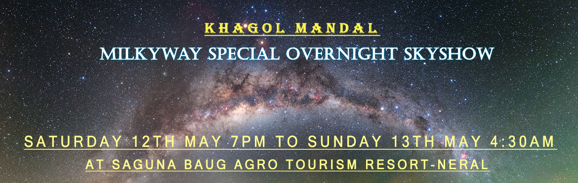 Book Online Tickets for Khagol Mandal Overnight Sky Show 12 May , Neral. Khagol Mandal announces final overnight sky show of 4th Season at Neral on 12th May 2018.  The program starts at 7.00 pm (IST) in the evening and runs up to 4.30 am (IST) next morning. The general outline of the program is as foll