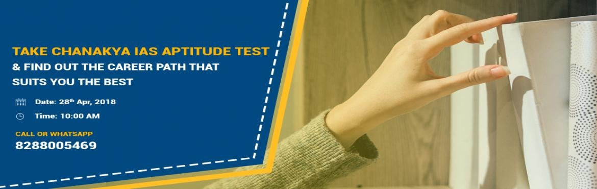 Book Online Tickets for Chanakya Aptitude Test in Chandigarh for, Chandigarh. Chanakya IAS Academy invites all intermediate & graduation 1st year students to attend ourAptitude Test for Civil Services and get guidance on career path you should choose after 12th. Appear for the test on 28th April, 2018 at Chanak