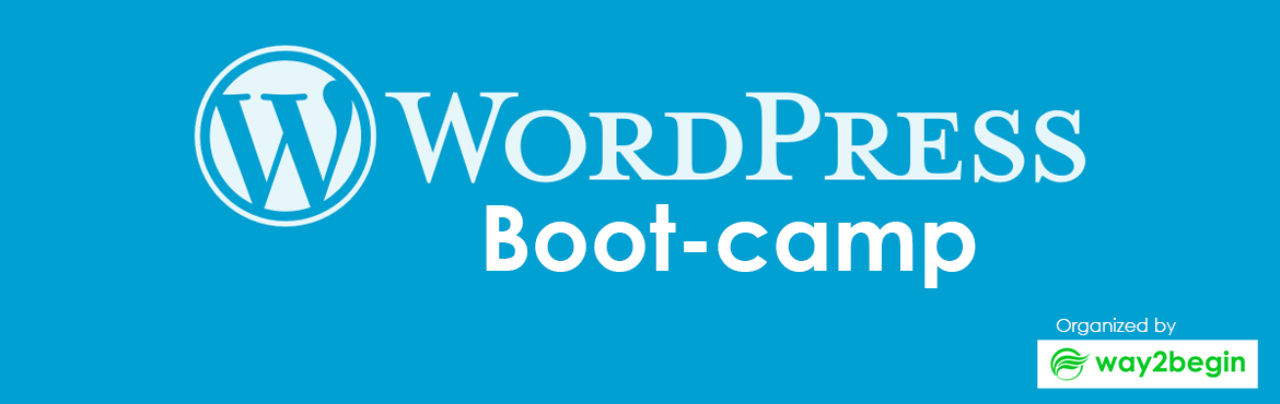 Book Online Tickets for WordPress Boot-cam by way2begin, Hyderabad.   This is a one-day workshop, this workshop about WordPress Design & Development, Finding Perfect themes, Installing, Doing Modifications, Using right Plug-in's.  Who can Attend: This Workshop is beneficial for All The students (B
