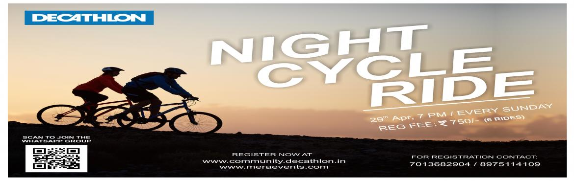 Book Online Tickets for NIGHT CYCLE RIDE, Hyderabad. Date of starting : 29/04/2018 Date of closing : 03/06/2018 This includes 6 rides on every Sunday from 29/04/2018 to 03/06/2018 Use QR code or link to join the group Price - 750 for 6 rides Which includes certificates and hydration Every Sunday r