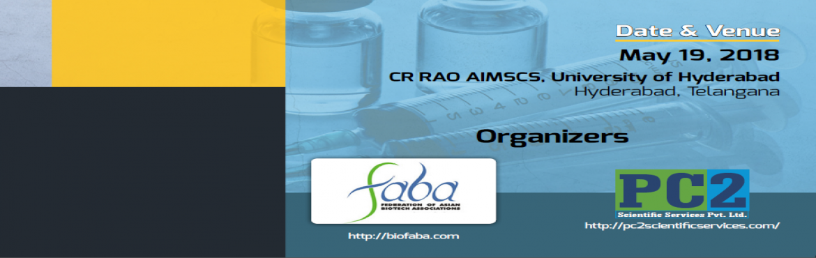 Book Online Tickets for Research and Development of Vaccines: Is, Hyderabad. Federation of Asian Biotech Associations (FABA)is organising a 1 day symposium on \