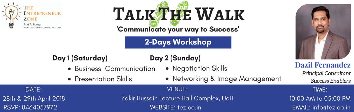 Book Online Tickets for Talk The Walk, Hyderabad.  2-DAYS WORKSHOP TALK THE WALK- \'Communicate your way to Success\' Life is a story. And it\'s important how you narrate it. Get your business up & going by communicating the right thing in the right way. CONTENTS: Day-1 1. Business Communic
