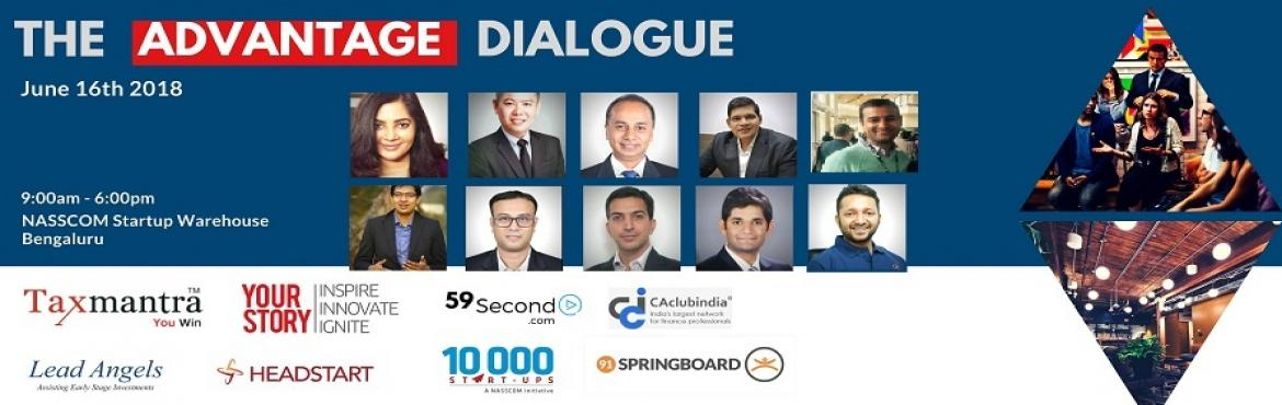 Book Online Tickets for The Advantage Dialogue (TAD) 2018 - Excl, Bengaluru.     The Advantage Dialogue (TAD) is presented by Taxmantra.com TAD is an effort to build a meaningful community of valuable people that have a high impact in the growth of SME and Startup ecosystems around the world. TAD invites startu