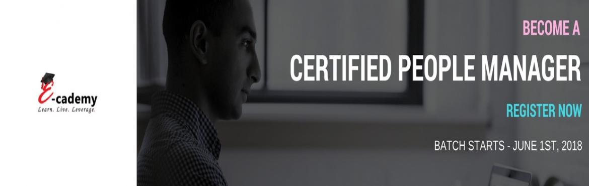 "Book Online Tickets for Certified People Manager | Batch Starts , Hyderabad. E-cademy, the digital learning vertical of HR Footprints Management Services Pvt. Ltd. is glad to introduce you to our latest development, an online certification program - ""Certified People Manager"". The Certified People Manager ini"