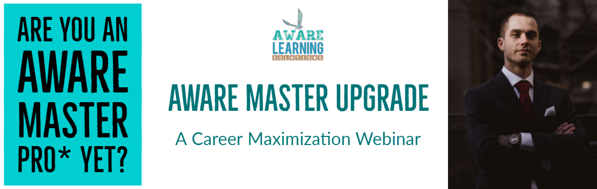 Book Online Tickets for Aware Master Upgrade: A Career Maximizat, Pune. Be an Aware Master Pro* and..  Increase your income by more than 3 times within a year Operate from the peak of your performance potential And maximize your potential beyond the known limits, effortlessly Breakthrough the perceived sealing