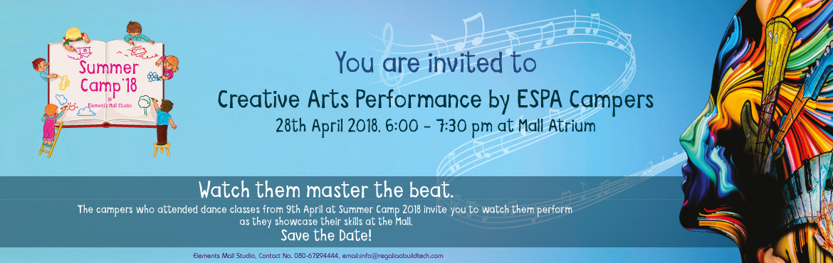 Book Online Tickets for Creative Arts Performance by ESPA Camper, Bengaluru. Watch the best of our dancers from Summer Camp 2018 take the stage on 28th April at Elements Mall.