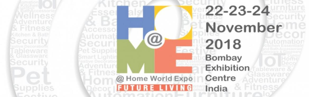 Book Online Tickets for @HOME World Expo, Mumbai.   A truly international platform, @Home World Expo is positioned as a strategic converging event for manufacturers from all over the world who would like to showcase their comprehensive range of products and designs to India's top importe