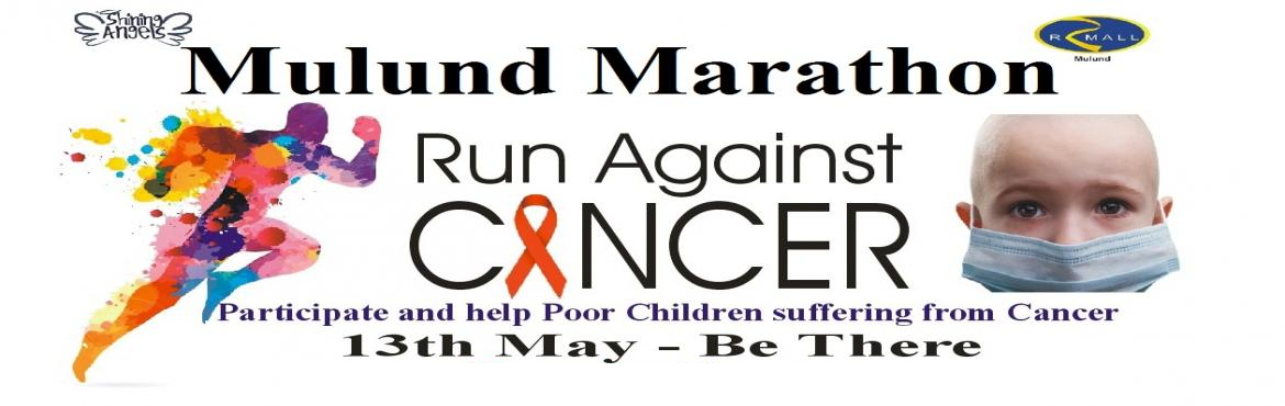 Book Online Tickets for Run Against Cancer - R Mall Mulund, Mumbai. On 13th May 2018 We have Organised Run Against Cancer starting from R Mall Mulund. All Participants will get T Shirt and Medals. (No Prize Money, No Timed Races) Run Categaries - 3 km (Rs.300), 5 Km (Rs.500) and 10 km (Rs.1000) Poor Children sufferin
