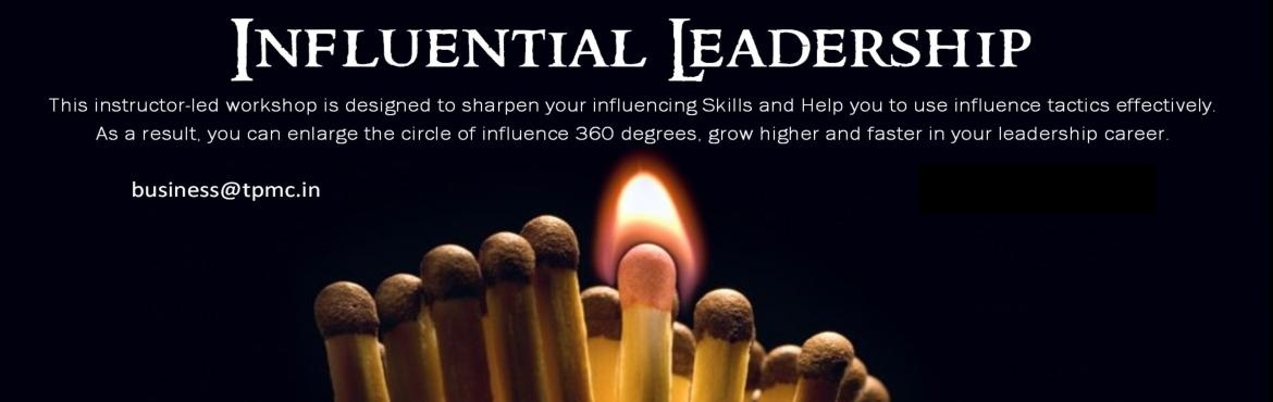 Book Online Tickets for Influential Leadership, Workshop happeni, New Delhi. Influential Leadership Workshop. This Two-Days Instructor-Led Workshop INFLUENTIAL LEADERSHIP is designed to sharpen your influencing skills and help executive to use influencing strategies and tactics effectively. This instructor-led workshop will e