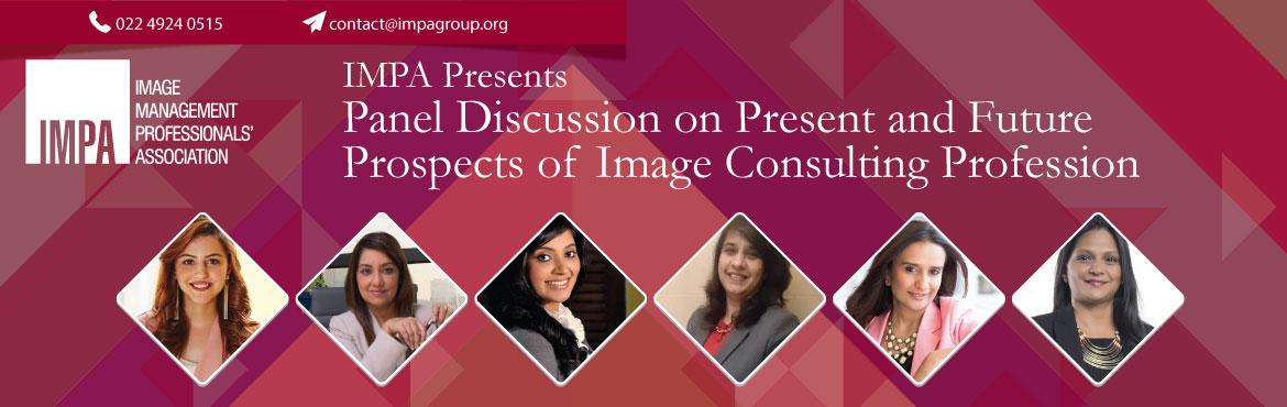 Book Online Tickets for Panel Discussion on Present and Future P, Mumbai. Panel Discussion on Present and Future Prospects of Image Consulting Profession    Topics Covered  Exponential growth in Image Consulting and Soft Skills Training profession in the last 10 years Who needs to hire the services of Image Consu