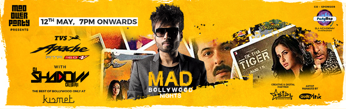 Book Online Tickets for  MAD Bollywood Nights with DJ SHADOW, Hyderabad.   Swag se Karenge Sabka Swagath with DJ Shadow from Dubai on 12th May at The Kismet Pub.  Hyderabad Are you ready to take the Madness of Bollywood from your Head to Toe?  Then Lock the Date 12th May and Come down to Kismet and Enjoy a