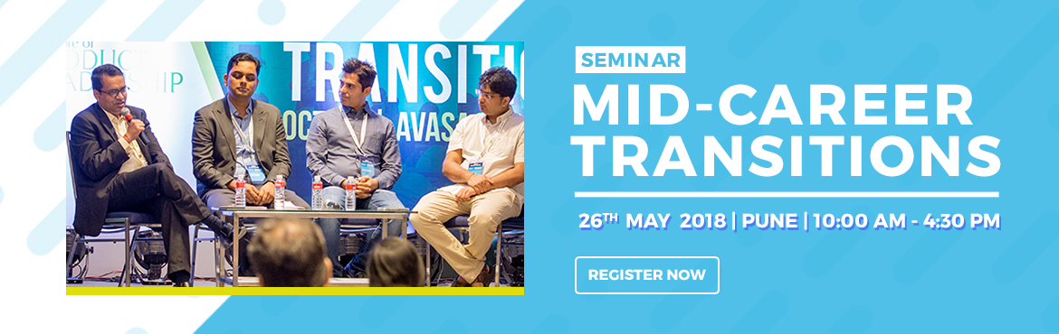 Book Online Tickets for Seminar on Mid Career Transition in Pune, Pune. Mid Career Transition Seminar scheduled is a great opportunity to understand the how and what of new age careers in today\'s world and how does one go from feeling \
