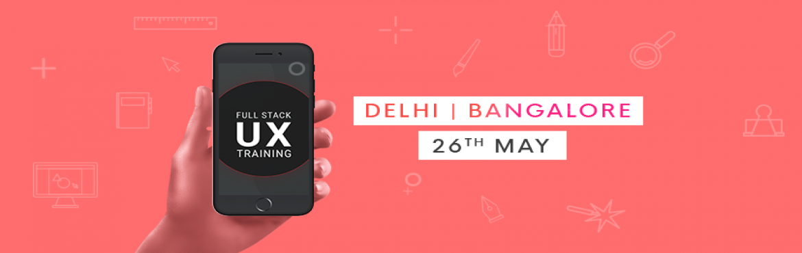 Book Online Tickets for Full Stack UX Design Training in Bangalo, Bengaluru.  What is the course about?This is a 10-week paid course for people who want to build an end to end strong understanding of UX. By the end of this course, the aspirant will have a full-fledged project in their portfolio and the working capability