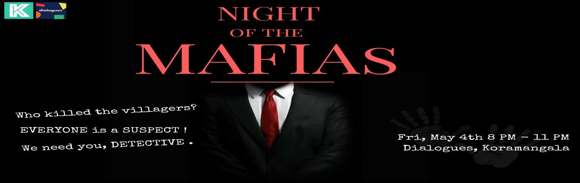 Book Online Tickets for Night of the MAFIAs, Bengaluru.   What would you do when MAFIAS attack your peaceful village? YESS, we are bringing the super interactive game of MAFIA to you. Play with us in a unique setting to watch the drama unfold and find the mafias before it\'s too late.