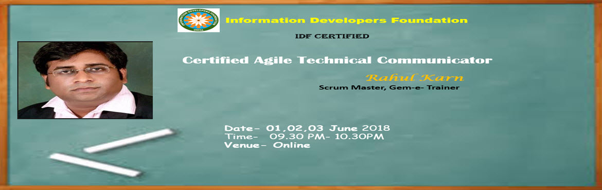 Book Online Tickets for Certified Agile Technical Communicator, Noida. About The Event        Course name– IDF Certified Agile Technical Communicator Learn the concept of writing in the agile process like Scrum, Kanban etc. This comprehensive training will empower you complete knowledge of  Scr