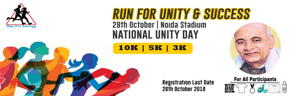 Book Online Tickets for Run For Unity and Success, Noida. We are proudly announce to RUN FOR UNITY & SUCCESS 2018  EVENT NAME :- RUN FOR UNITY & SUCCESS  EVENT DATE :- 28th OCTOBER 2018  EVENT VENUE :- NOIDA SPORTS STADIUM SECTOR 21A NOIDA :- 201301   ORGANIZED BY:- RUN FOR SUCCE