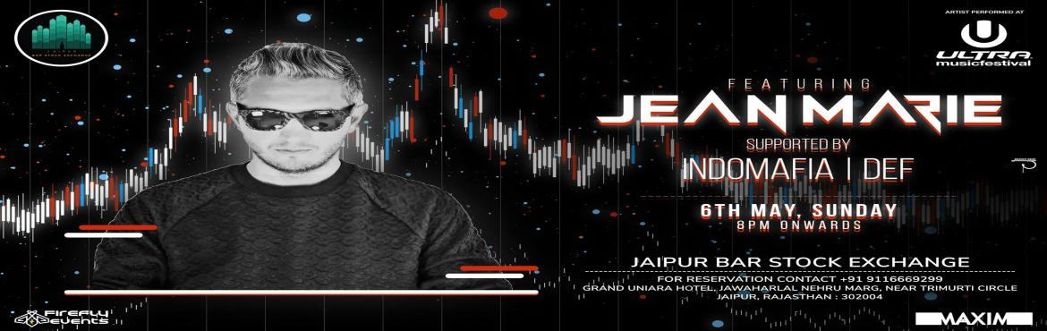 Book Online Tickets for ULTRA MUSIC FESTIVAL ARTIST JEAN MARIE L, Jaipur. Your Sunday Story should be as good as the Ultra Music Fest one. Festivals brings joy & fun, So this Sunday lets double up the fun with DJ #Jean_Marie(Played At Ultra Music Festival Miami) Live at Jaipur Bar Stock Exchange   6th May 8pm