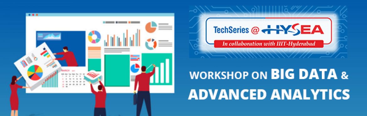 Book Online Tickets for Workshop on Big Data and Advanced Analyt, Hyderabad.
