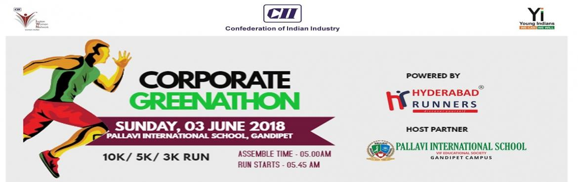 Book Online Tickets for CII Corporate Greenathon, Hyderabad.     Confederation of Indian Industry in association with Hyderabad Runners is organizing Corporate Greenathon on 03 June 2018 at Pallavi International School, Gandipet. \