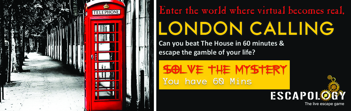 Book Online Tickets for Escapology - The Live Escape Games (Lond, Bengaluru. London Calling:      You were watching a suspense thriller with your friends when suddenly your phone rings! The name flashing on the screen says 'London Calling'. Surprised you answered the call and al