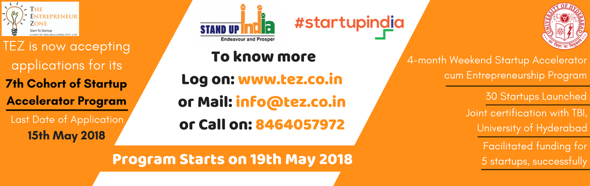 Book Online Tickets for STARTUP ACCELERATOR PROGRAM, Hyderabad. TEZ is the registered Help Centre & Hand Holding Agency under \