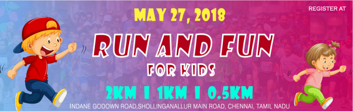 Book Online Tickets for Run N Fun (For Kids), Chennai. Run N Funis Exclusively Run forKids. itis a step to bring the lifestyle changes in the children who are driven by the technologies of today. It\'s an effort to break into the sedentary life which is catching up. Venue: Indane Godown
