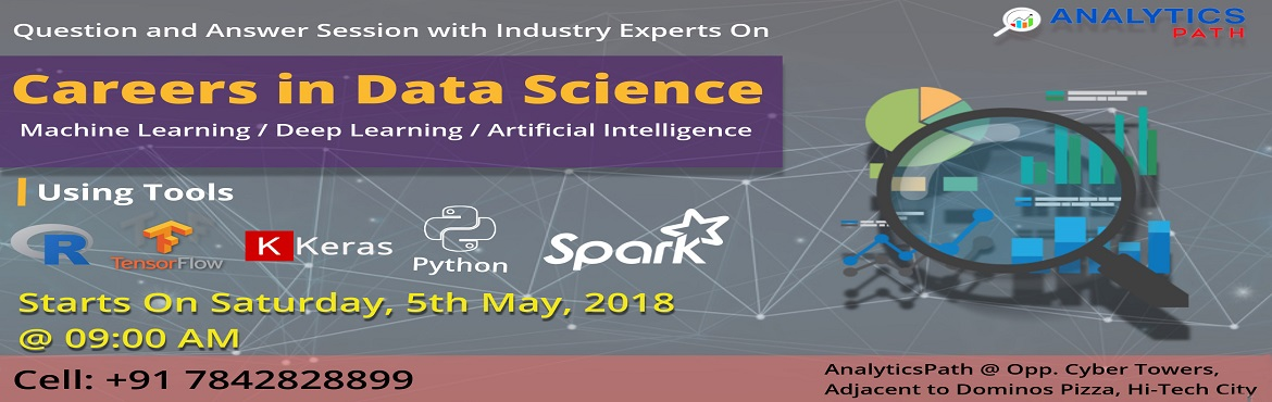 Book Online Tickets for Get Enroll For The Highly Interactive Fr, Hyderabad. Get Enroll For The Highly Interactive Free Data Science Workshop By Domain Experts At Analytics Path On 5th Of May At 9 AM. Must Attend For The Free Data Science Workshop In Hyderabad At Analytics Path By Industry Experts On 5th Of May At 9 AM. About