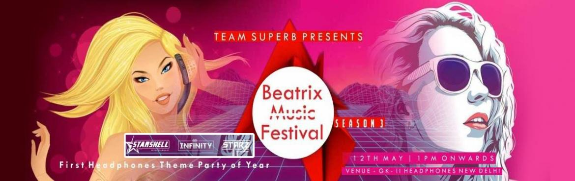 Book Online Tickets for  Beatrix Music Festival Season 3, New Delhi. The Beatrix Music Festival Is back!!! With Season 3. You heard it right! The biggest musical fest of 2018 is coming to Headphones, the new party adda of Delhi, on 12th May 2018. A 12 Hour long headphone themed party which guarantees to