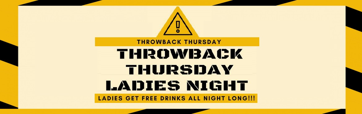 Book Online Tickets for Thursday Throwback Ladies Night, Bengaluru. >> Stag - Rs.69/-Each Ticket grants entry to one male stag to the event and is inclusive of 2 shooters  >> Couple -Rs.69/-Each Ticket grants entry to one couple to the event and is inclusive of 2 shooters &nb