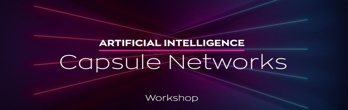 Book Online Tickets for Workshop on Artificial-Intelligence-Caps, Hyderabad. Understanding following components of Capsule Networks: Part I: Intuition  Part II: How Capsules Work Part III: Dynamic Routing Between Capsules Part IV: CapsNet Architecture Outcome: Learn the latest advancement in Artificial Intelligence with the L