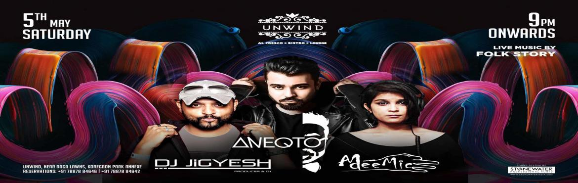 Book Online Tickets for Saturday Night at UNWIND , KP //Feat. DJ, Pune. Saturday Night at UNWIND , KP //Feat. DJ JIGYESH X Aneqto X AdeeMic //Folkstory Live 5th May 9 PM ONWARDS . UNWIND Brings you Best of Clubbing Experience this saturday with best of your Buddies Live Music Followed by Best of D