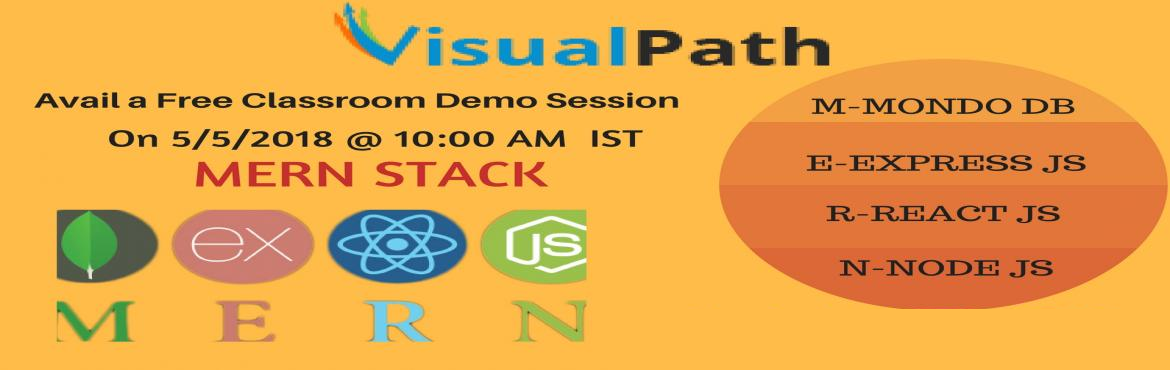 Book Online Tickets for MERN Stack Classroom training Demo sessi, Hyderabad. Our Mern Stack Training at Visualpath offers you a variety of opportunities to advance your skills in Mongo DB, Node.js, Express and React JS along ... Core Mean.This intensive course will make you proficient at back-end & front-end web technolog
