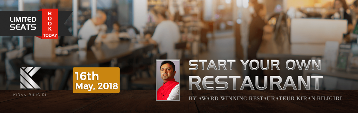 Book Online Tickets for Restaurant Kick-start Seminar by Kiran B, Hyderabad. Restaurant Kick-start Seminar by Kiran Biligiri    Most people who wanted to be entrepreneurs have at least once considered opening a restaurant. While most people dream – the fear of failing, the uncertainty about returns from the investm