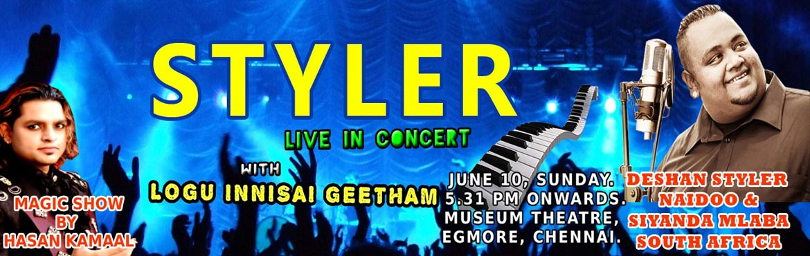 Book Online Tickets for Styler Live In Concert, Chennai. STYLER - LIVE in ConcertEvent Date - June 10, 2018. SundayShow Timings – 5.30 PMVenue -Museum Theatre, Egmore, Chennai.Event DescriptionSouth African Indian Origin Musical Sensation Deshan Styler Naidoo