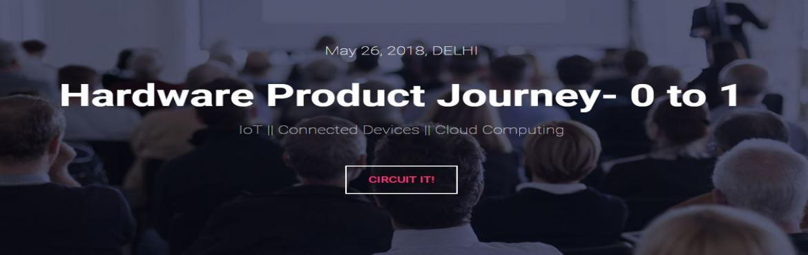Book Online Tickets for Hardware Product Journey 0 to 1, Gurugram. SuperStars!  Love IoT? But unaware of prototype methodology? or Do you have a prototype? but unsure of next steps to launch the idea into the market? Well! Well! Well! This TechDelhi witness a complete journey! of a Hardware Product from prototyping