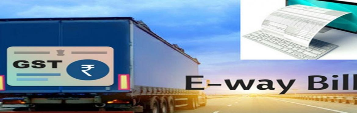 Book Online Tickets for E-WAY Bill and GST return Filing With Re, New Delhi. Overview From1-April 2018, Movement of Goods via E-way Bill would be MANDATORY  Under this bill, every transporter will have to carry a system-generated bill to move from goods from one place to another  This workshop aims to explai