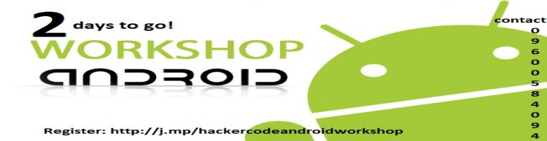 2 Days ANDROID workshop on Basics to Budding projects