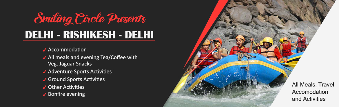 Book Online Tickets for Adrenaline RUSH @ Rishikesh | Weekend De, Rishikesh. Adrenaline hits you when you think off Rishikesh...   SMILING CIRCLE presents an impressive 2 Days and 1 Night Delhi-Rishikesh-Delhi weekend tour.Prepare your body for a fight-or-flight reaction in adventurous environments.