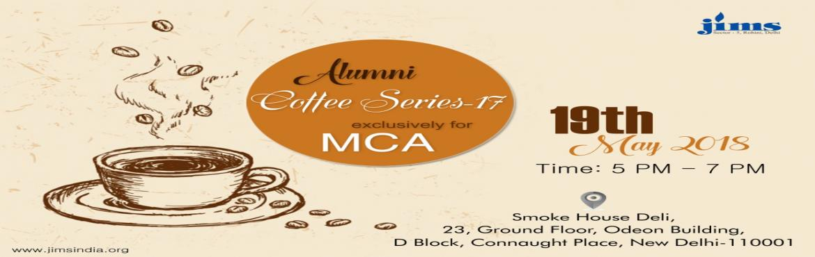 Book Online Tickets for Annual Alumni Coffee Meet- Series 17 (JI, New Delhi.    We feel immense pleasure in informing that JIMS is organizing 'Annual Alumni Coffee Meet- Series 17' exclusively for its MCA students (Batch 2004 to 2017) on Saturday 19thMay, 2018, 05:00 pm – 07:00
