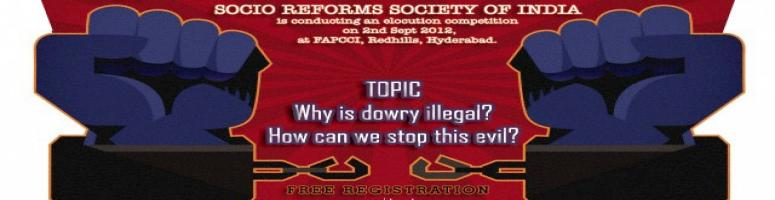 """Book Online Tickets for Raise Your Voice Against Dowry. Particip, Hyderabad. SOCIO REFORMS SOCIETY is conducting an Elocution (Speech) competition for boys and girls (aged less than 25) in any language on the topic""""Why is Dowry Illegal and how can we stop this evil?\\\"""