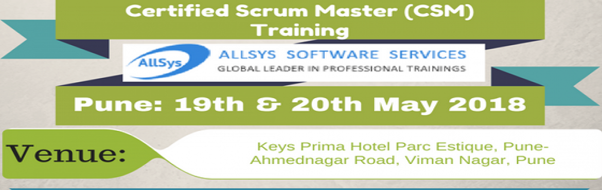 Book Online Tickets for Scrum Master (CSM) Certification in Pune, Pune. Greetings from AllSys! Become aCertified ScrumMaster! This course covers pragmatic, time-tested practices for managing backlogs, planning, project implementation, and progress reporting.  About Course: A Certified ScrumMaster helps projec