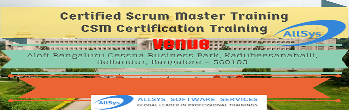 Book Online Tickets for Scrum Master Certification (CSM) in Bang, Bengaluru. Greetings from AllSys! Become aCertified ScrumMaster! This course covers pragmatic, time-tested practices for managing backlogs, planning, project implementation, and progress reporting.  About Course: A Certified ScrumMaster helps projec