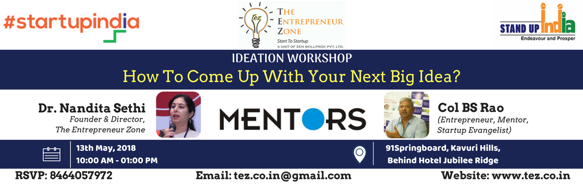 Book Online Tickets for IDEATION WORKSHOP, Hyderabad. Ideas! Ideas! Ideas!But can they be converted into viable business propositions?Don\'t let your idea just remain an idea, make it a BUSINESS. 1-Day Workshop on Ideation Workshop HIGHLIGHTS:  TEZ is the official accelerator with TBI-UoH; AIP-ICRISAT &