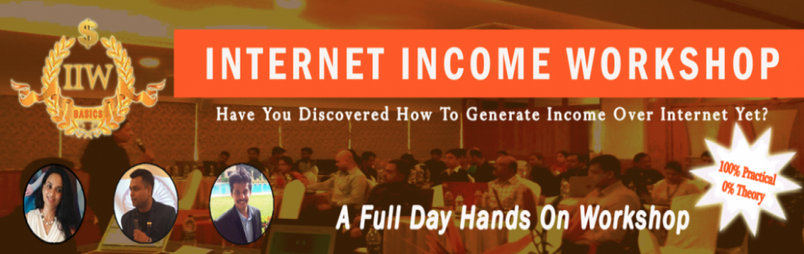 Book Online Tickets for INTERNET INCOME WORKSHOP, Bengaluru.    Internet Income Workshop (IIW)     Internet Is Growing!  People are making money on Internet!  ARE YOU MAKING MONEY ON INTERNET? Do you want to MAKE MONEY ON INTERNET?    If YES then you cannot afford to miss IIW